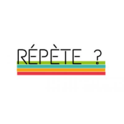 RÉPÈTE ?