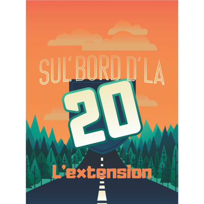 Sul'bord d'la 20 - L'extension
